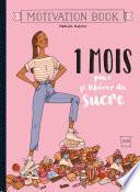 1 mois pour se libérer du sucre