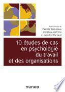 10 études de cas en psychologie du travail et des organisations