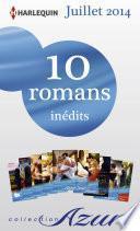 10 romans Azur inédits + 1 gratuit (no3485 à 3494 - Juillet 2014)