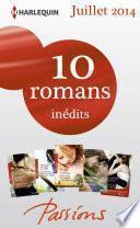 10 romans Passions inédits + 1 gratuit (n°476 à 480 - Juillet 2014)