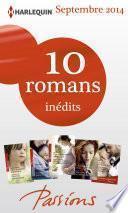 10 romans Passions inédits + 1 gratuit (n°488 à 492 - septembre 2014)