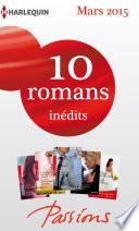 10 romans Passions inédits + 1 gratuit (no524 à 528 - mars 2015)