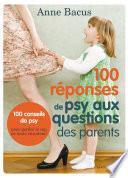 100 réponses de psy aux questions des parents
