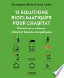 12 solutions bioclimatiques pour l'habitat