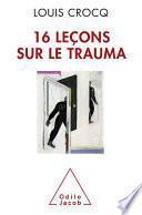 16 Leçons sur le trauma