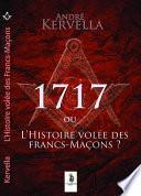 1717 L'histoire volée des francs-maçons