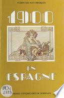 1900 en Espagne : essai d'histoire culturelle