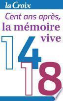 1914-1918, cent ans après, la mémoire vive