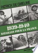 1939-1940 : batailles pour la France