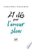 21 clés pour l'amour slow