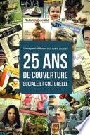 25 ans de couverture sociale et culturelle