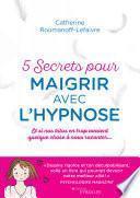 5 secrets pour maigrir avec l'hypnose