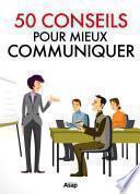50 conseils pour communiquer