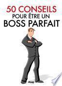 50 conseils pour être un boss parfait