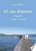 65 ans d'amour - Tome II : Le couple - La carrière
