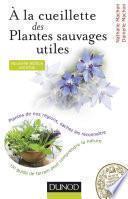 À la cueillette des plantes sauvages utiles - 2e édition