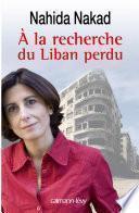 A la recherche du Liban perdu
