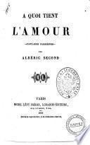 A quoi tient l'amour fantaisies parisiennes par Alberic Second