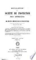 Ab Tom 6.u.d.T.: Bulletin de la societe de protection des apprentis et des enfants employes dans les manufactures