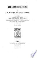 Abraham Du Quesne et la marine de son temps ...