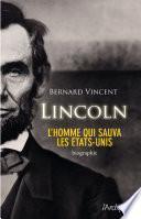 Abraham Lincoln - L'homme qui sauva les Etats-Unis