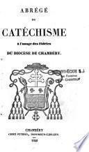 Abrégé du catéchisme à l'usage des fidèles du diocèse de Chambéry