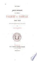 Abrégé historique du règne d'Albert & Isabelle