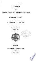 ACADEMIE DES INSCRIPTIONS ET BELLES-LETTRES ANNEE 1883.  QUATRIEME SERIE TOME XI