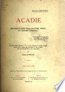 Acadie: Depuis in paix d'Aix-la-Chapelle jusqu'à la déportation