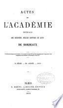 Actes de l'Académie impériale des sciences, belles-lettres et arts de Bordeaux