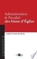 Administration et Fiscalité des biens d'Église