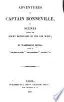 Adventures of Captain Bonneville; or, Scenes beyond the Rocky Mountains of the far west