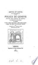 Advis et devis de l'ancienne et nouvelle police de Genève, suivis des Advis et devis de noblesse et de ses offices