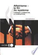 Affairisme: la fin du système Comment combattre la corruption