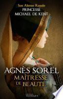 Agnès Sorel maîtresse de Beauté