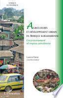Agricultures et développement urbain en Afrique subsaharienne