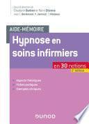 Aide-mémoire - Hypnose en soins infirmiers - 2e éd.