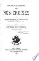 Aime Dieu et va ton chemin. Nos Croisés; ou, histoire anecdotique de l'expédition des volontaires canadiens (Zouaves Pontificaux) à Rome
