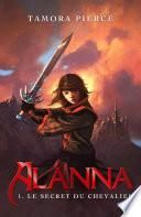 Alanna 1 - Le secret du chevalier
