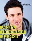 Alban, dépendant au sexe