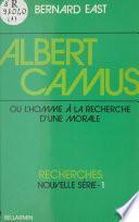 Albert Camus ou L'homme à la recherche d'une morale