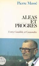 Aléas et progrès : entre Candide et Cassandre