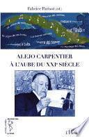 Alejo Carpentier à l'aube du XXIe siècle