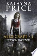 Alex Craft (Tome 1) - Nécromancienne