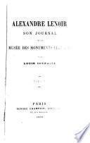 Alexandre Lenoir, son journal et le Musée des monuments français