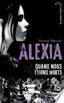 Alexia - Quand nous étions morts