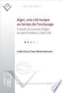 Alger, une cité turque au temps de l'esclavage