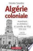 Algérie coloniale. Quand chrétiens et musulmans cohabitent