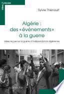 Algérie : des événements à la guerre