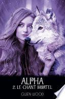 Alpha - Le chant mortel -